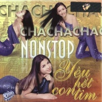 Nonstop Chachacha - Yêu Hết Con Tim - Various Artists