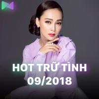 Nhạc Hot Trữ Tình Bolero Tháng 09/2018 - Various Artists