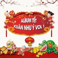Xuân Như Ý (Vol.1) - Various Artists