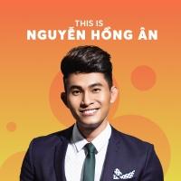 Những Bài Hát Hay Nhất Của Nguyễn Hồng Ân - Nguyễn Hồng Ân