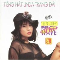 Tiếng Hát Linda Trang Đài - Top New Wave - Linda Trang Đài