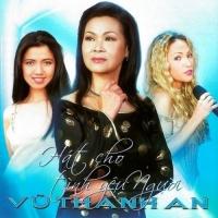Hát Cho Tình Yêu Người - Vũ Thành An - Various Artists 1