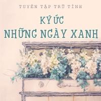 Ký Ức Những Ngày Xanh (Tuyển Tập Trữ Tình) - Various Artists