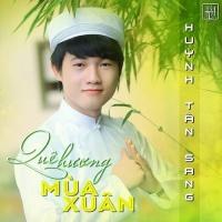 Quê Hương Mùa Xuân - Huỳnh Tấn Sang