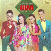 Top Hits 61 Giai Điệu Mùa Xuân - Various Artists