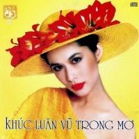 Khúc Luân Vũ Trong Mơ - Various Artists