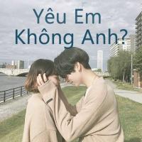 Yêu Em Không Anh? - Various Artists