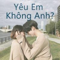 Yêu Em Không Anh?