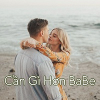 Cần Gì Hơn Babe - Various Artists