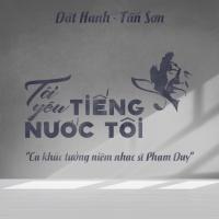 Tôi Yêu Tiếng Nước Tôi (Single) - Tấn Sơn, Dật Hanh
