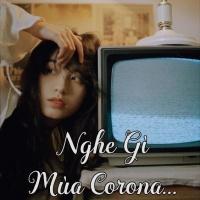 Nghe Gì Mùa Corona - Various Artists