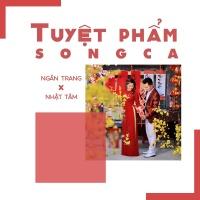 Tuyệt Phẩm Song Ca - Ngân Trang, Nhật Tâm