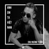 Anh Em Ta Việt Nam (Single) - Chu Hoàng Tuấn