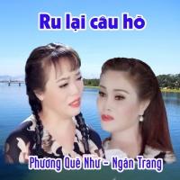 Ru Lại Câu Hò (Single) - Ngân Trang, Phương Quế Như