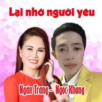 Lại Nhớ Người Yêu (Single) - Ngân Trang, Ngọc Khang