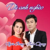 Dù Anh Nghèo (Single) - Ngân Trang, Tuấn Quang