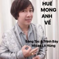 Huế Mong Anh Về (Single) - Micae Lê Hùng