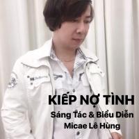 Kiếp Nợ Tình (Single) - Micae Lê Hùng