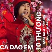 Ca Dao Em 10 Thương (Single) - Micae Lê Hùng
