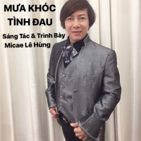 Mưa Khóc Tình Đau (Single) - Micae Lê Hùng