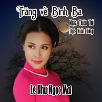 Trăng Về Bình Ba (Single) - Lê Như Ngọc Mai