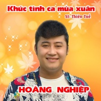 Khúc Tình Ca Mùa Xuân (Single) - Hoàng Nghiệp
