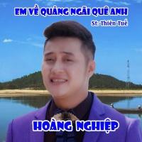 Em Về Quảng Ngãi Quê Anh (Single) - Hoàng Nghiệp