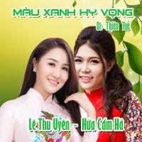 Màu Xanh Hy Vọng (Single) - Lê Thu Uyên, Hứa Cẩm Hà