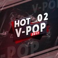 Nhạc Hot Việt Tháng 02/2017 - Various Artists