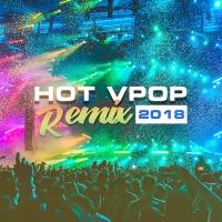 Những Bài Hát Việt Remix Hay Nhất 2018 - Various Artists