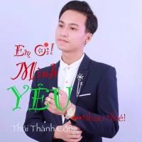 Em Ơi Mình Yêu Nhau Nhé (Single) - Thái Thành Công