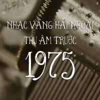 Những Ca Khúc Nhạc Vàng Hải Ngoại Thu Âm Trước 1975 - Various Artists