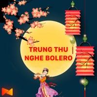 Trung Thu Nghe Bolero - Various Artists