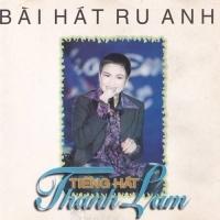 Bài Hát Ru Anh - Thanh Lam
