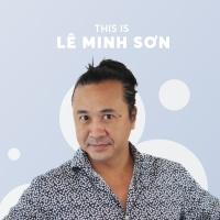 Những Sáng Tác Hay Nhất Của Lê Minh Sơn - Lê Minh Sơn