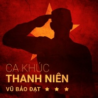 Ca Khúc Thanh Niên - Vũ Bảo Đạt, Various Artists 1