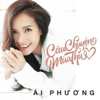 Câu Chuyện Mùa Thu (Single) - Ái Phương