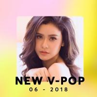 Nhạc Việt Mới Tháng 06/2018 - Various Artists