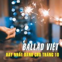 Những Bản Ballad Việt Hay Nhất Dành Cho Tháng 10 - Various Artists