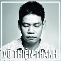 Những Sáng Tác Hay Nhất Của Võ Thiện Thanh - Võ Thiện Thanh