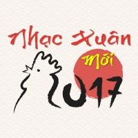 Nhạc Xuân Hot 2017 - Various Artists