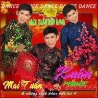 Xuân Remix 2015 - Mai Tuấn