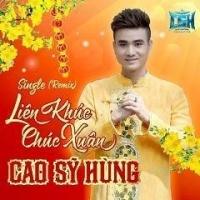 Liên Khúc Chúc Xuân - Cao Sỹ Hùng