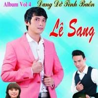 Dang Dở Tình Buồn (Vol 4) - Lê Sang