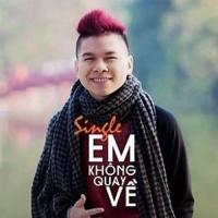Em Không Quay Về (Single) - Hoàng Tôn