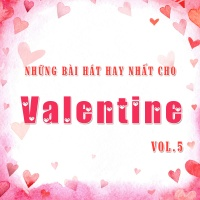 Những Bài Hát Hay Nhất Cho Valentine (Vol.5) - Various Artists