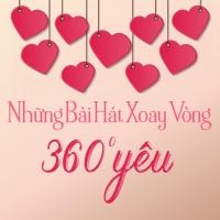 Những Bài Hát Xoay Vòng (360 Độ Yêu) - Various Artists