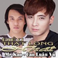 Điều Thật Lòng Nhất - Cao Luân Vũ, Mr Kao