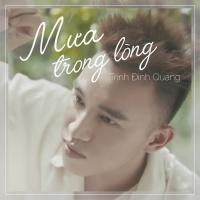 Mưa Trong Lòng (Single) - Trịnh Đình Quang