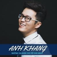 Anh Khang Và Những Ca Khúc Chủ Đề Cho Sách - Quách Lê Anh Khang